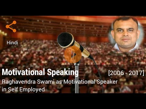 Career in Motivational Speaking by Raghavendra Swami (Motivational Speaker in Self Employed)
