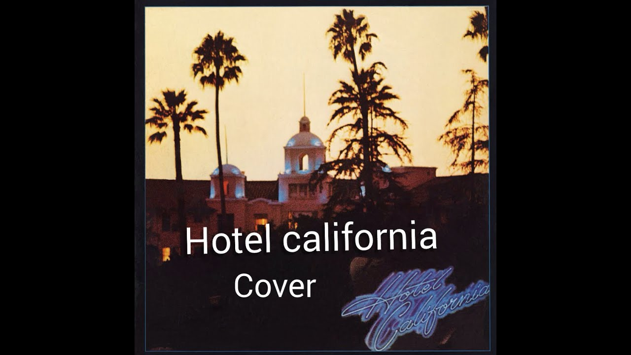 hotel california the eagles cover youtube. Black Bedroom Furniture Sets. Home Design Ideas