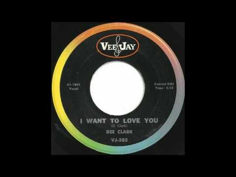 Dee Clark - I Want To Love You - Fantastic, Frantic 1961 Soul / R&B Rocker