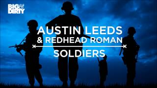 Austin Leeds & Redhead Roman - Soldiers (Original Mix) [Big & Dirty Recordings]