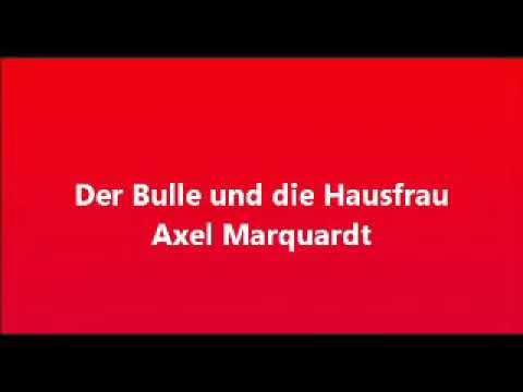 Der Bulle und die Hausfrau - Hörspiel von  Axel Marquardt