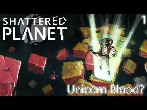 UNICORN BLOOD? | Shattered Planet - 1