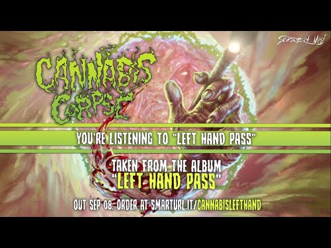 Cannabis Corpse - Left Hand Pass (official premiere)