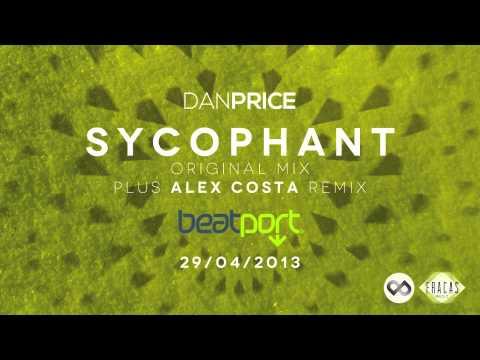 Dan Price - Sycophant (Original Mix + Alex Costa Remix) : Fracas Music