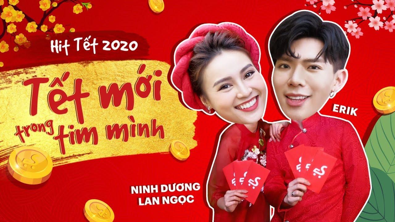 Nhạc Xuân 2020 ★ ERIK ★ 'Tết Mới Trong Tim Mình' ★ [ft.Ninh Dương Lan Ngọc] (Official MV)