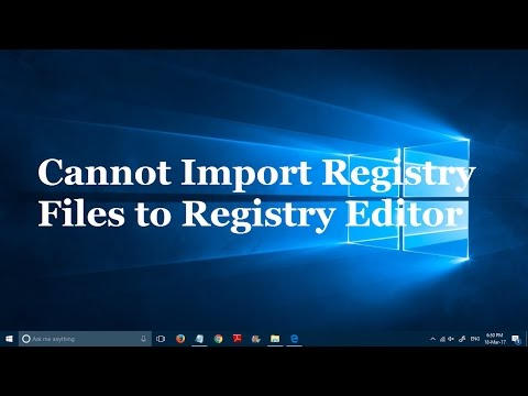 Cannot Import Registry Files to Registry Editor in Windows 10