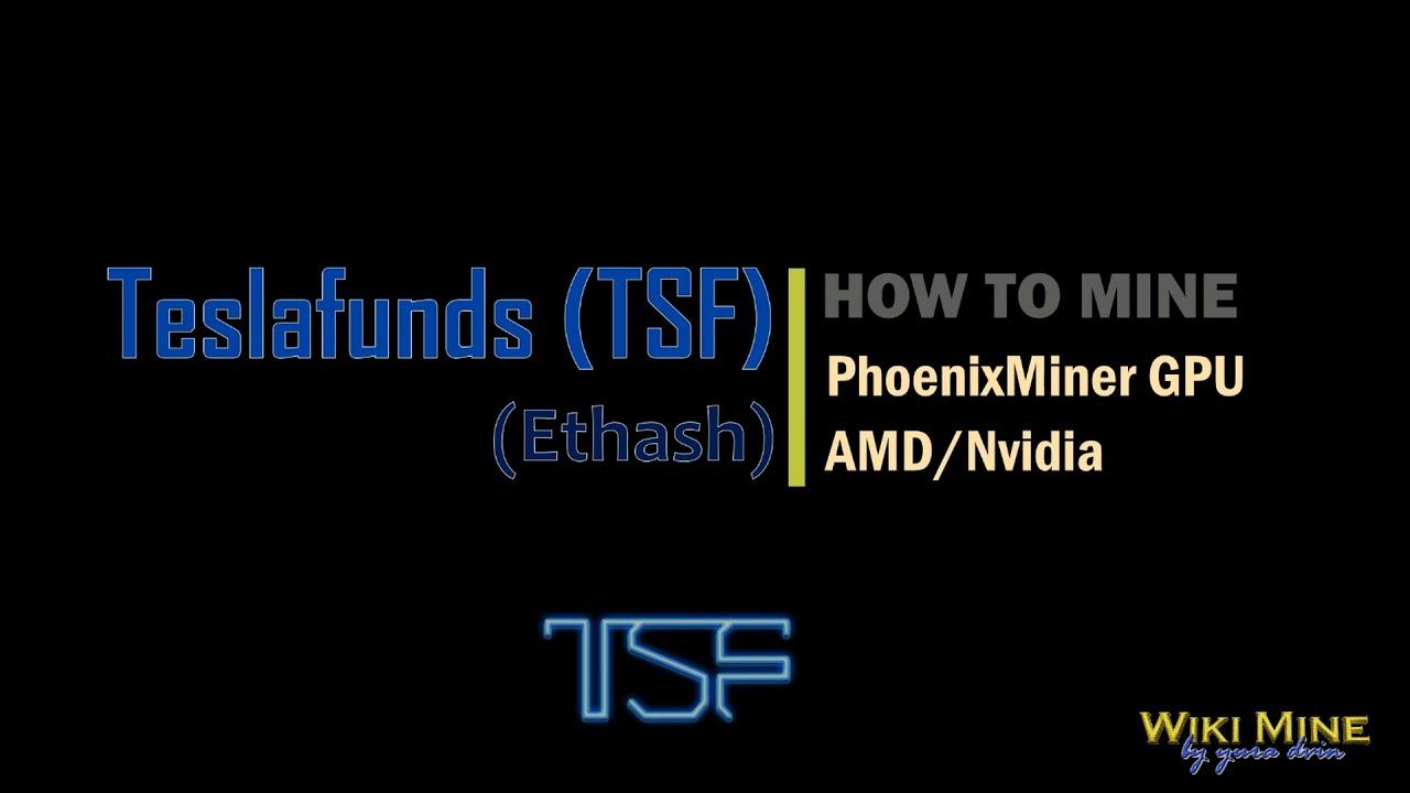 How To Mine Teslafunds (TSF) PhoenixMiner GPU - Travel Online
