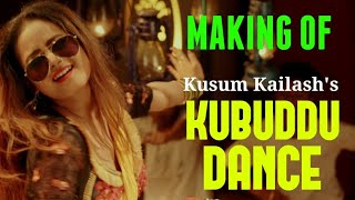 KUBUDDU DANCE | MAKING VIDEO | KUSSUM KAILASH | DEEPAK DEY