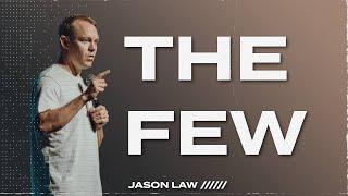 The Few | Jason Law | The Ark Church Online