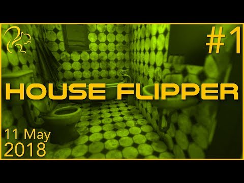 House Flipper | 11th May 2018 | 1/6 | SquirrelPlus
