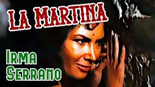 La Martina (video musical de Irma Serrano) HD