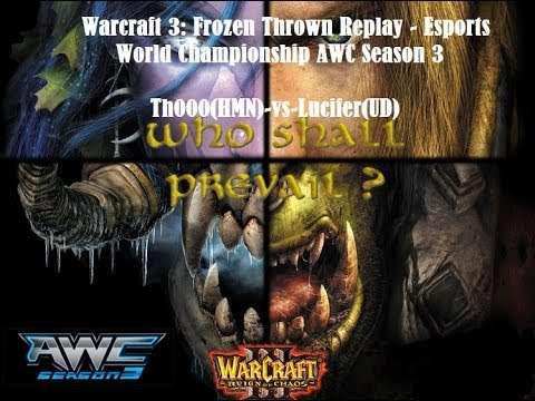 Warcraft 3 Video World Championship AWC Season 3 Round 1 Match 1 - Th000  (HMN) vs Lucifer (UD)