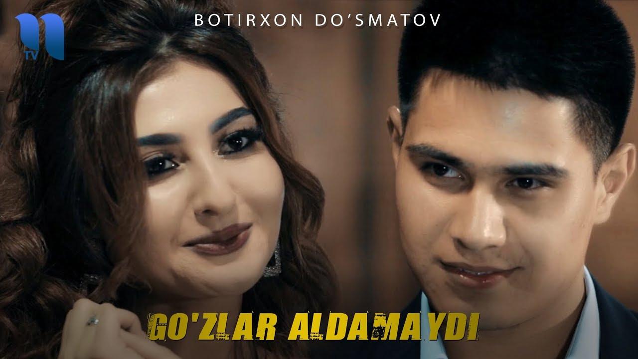 Botirxon Do'smatov - Go'zlar aldamaydi