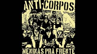 Anti-corpos - Meninas para Frente [FULL EP]