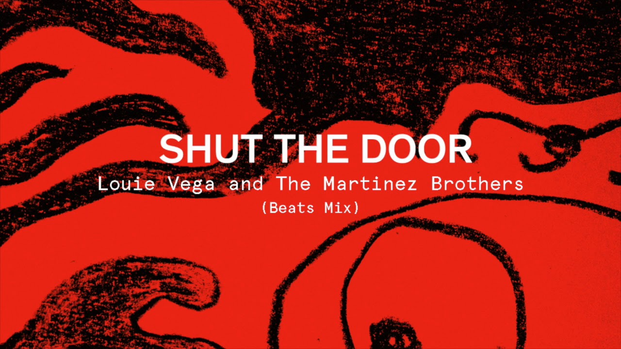 small resolution of louie vega the martinez brothers shut the door beats mix