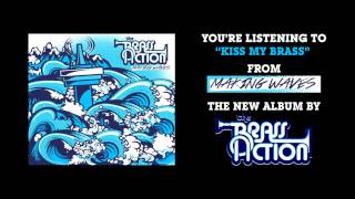 The Brass Action - Kiss My Brass
