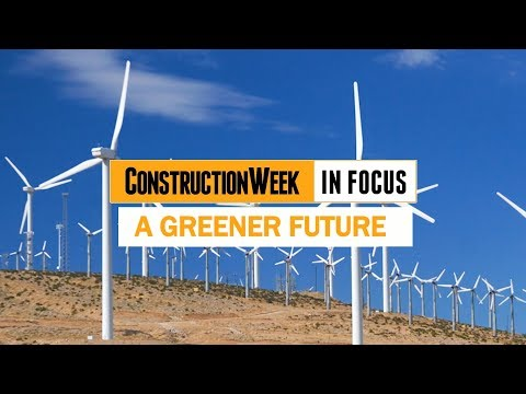 Construction Week In Focus: Masdar's green plans for Abu Dhabi and the world in 2019