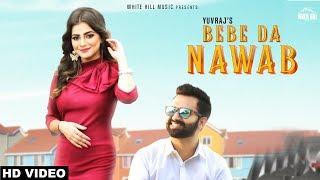 Bebe Da Nawab by Yuvraj Mp3 Song Download