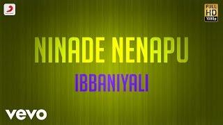 Ninade Nenapu - Ibbaniyali Lyric   Mahesh Patel