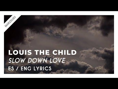 Louis The Child - Slow Down Love // Lyrics - Letra