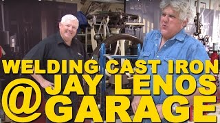 Welding Antique Cast Iron at Jay Leno