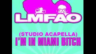 Chuckie, LTBK & LMFAO - Im In Miami Bitch (Studio Acapella)