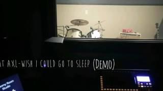 Fat Axl - Wish I Could Go To Sleep