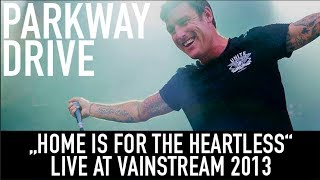 Parkway Drive | Home is for the heartless | Official Livevideo | Vainstream 2013