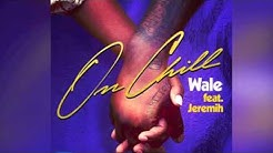 Wale-On Chill (Feat  Jeremih) (Clean)
