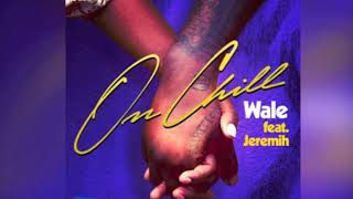 Wale On Chill Clean Free MP3 Song Download 320 Kbps
