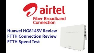 Airtel FTTH Modem HG8145V and Connection Review with Speed Test