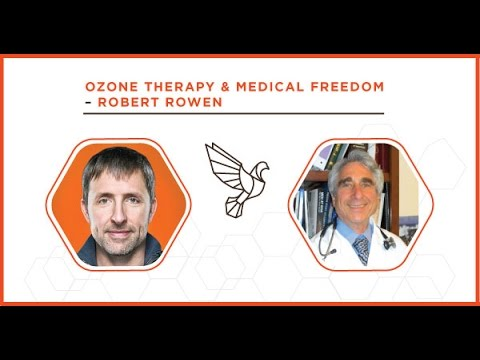 Ozone Therapy & Medical Freedom with Robert Rowen