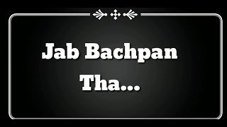 Bachpan... Poetry  Life Quotes for Syed jassim Ali (whatsapp status video)