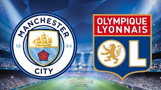 Манчестер Сити vs Лион 1 4 финала Лиги Чемпионов Manchester city vs Lyon 1 4 final Champions League