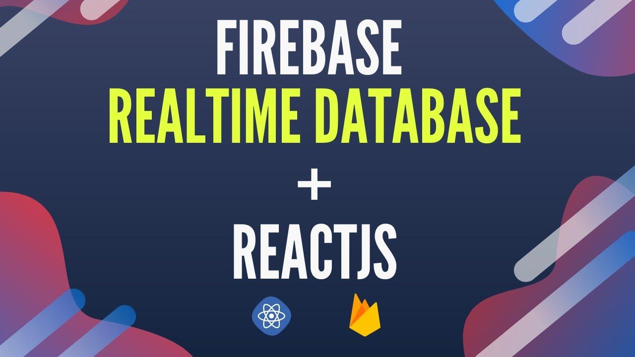 React Firebase Realtime Database Tutorial