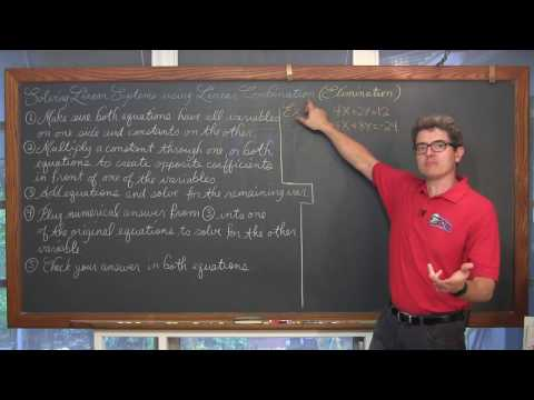 Solving Linear Systems Linear Combination / Elimination 4 Examples