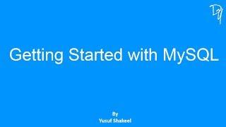 MySQL | Getting Started with MySQL