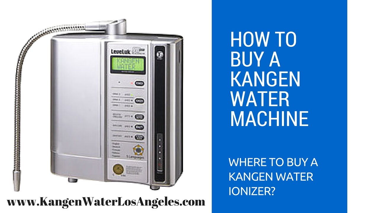 How And Where To Buy A Kangen Water Machine 818 465
