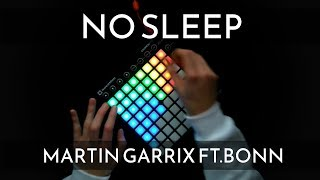 Martin Garrix feat. Bonn - No Sleep (Launchpad Cover)