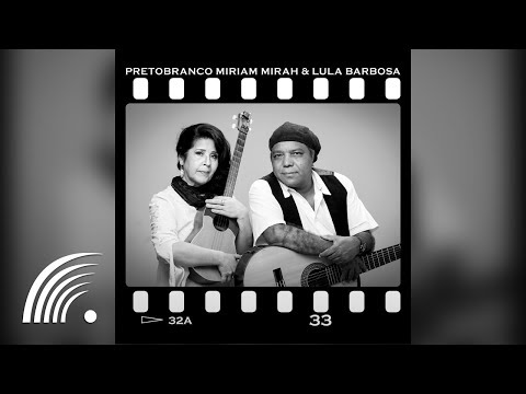 Preto Branco - Miriam Mirah e Lula Barbosa - Álbum Completo