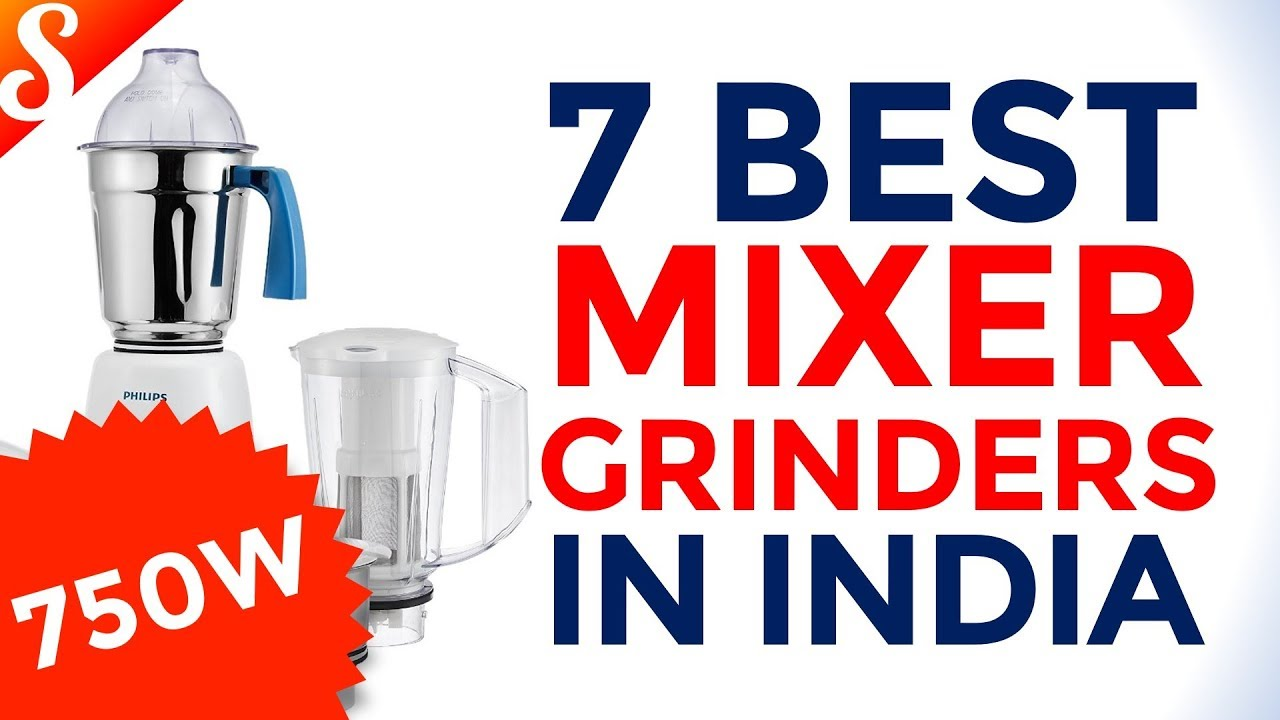 cb176df03 7 Best Mixer Grinders - 750 Watts and above with Price in India ...