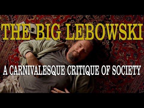 The Big Lebowski: A Carnival of Society