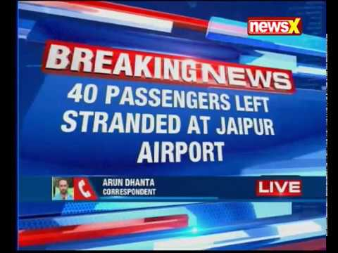 40 passengers left stranded at Jaipur airport; pilot of Alliance Air refuses to fly