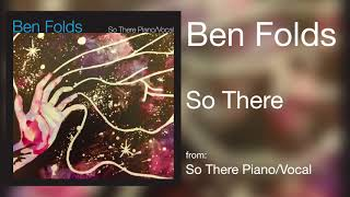 """Ben Folds - """"So There"""" [Audio Only]"""
