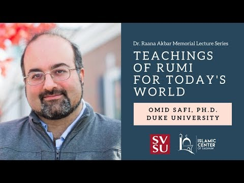 Dr. Raana Akbar Memorial Lecture Series - Teachings of Rumi for Today's World by Omid Safi Ph.D.