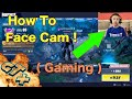 How to record face cam in Gaming video Tutorial , This is How We Do it