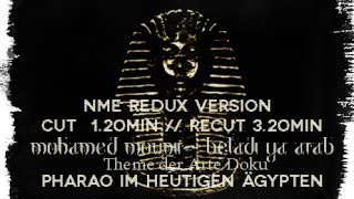 Mohamed Mounir - Beladi Ya Arab [NME.Redux] Arte Doku Theme