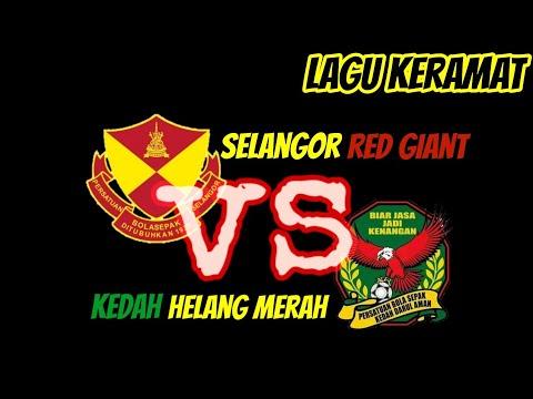 LAGU KERAMAT | LAGU LEGEND | SELANGOR RED GIANT | KEDAH HELANG MERAH | LIGA MALAYSIA | BOLASEPAK