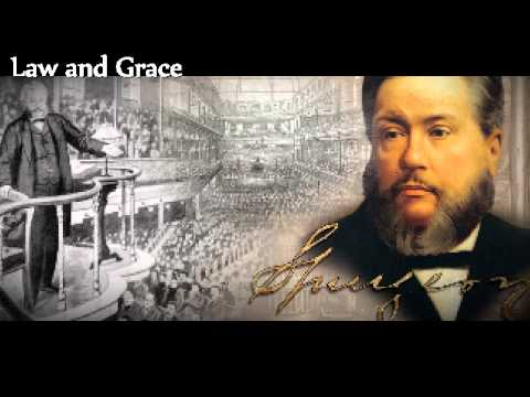 Charles H. Spurgeon -  Law and Grace