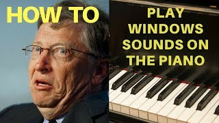 Windows Sounds: How To Play Windows Sounds on the Piano